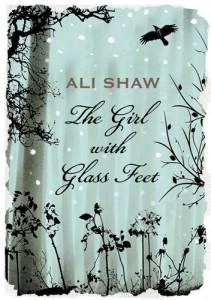 Ali Shaw Das Mädchen mit den gläsernen Füßen