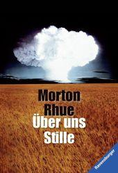 Morton Rhue Über uns Stille