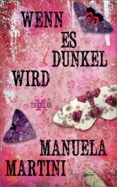 Manuela Martini Wenn es dunkel wird