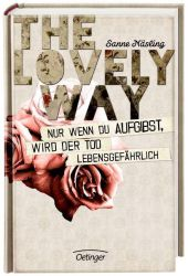 Sanne Näsling - The lovely way: Nur wenn du aufgibst, wird der Tod lebensgefährlich
