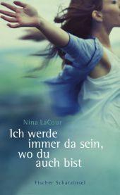 Nina Lacour Ich werde immer da sein, wo du auch bist