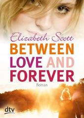 Elizabeth Scott - Between love and forever