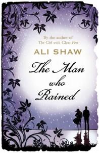 Ali Shaw Der Mann, der den Regen träumt