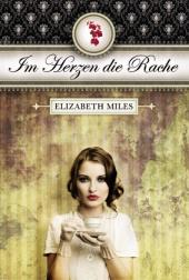 Elizabeth Miles - Im Herzen die Rache