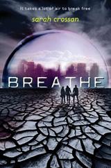 Sarah Crossan Breathe: Gefangen unter Glas
