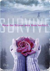 Alex Morel - Survive: Wenn der Schnee mein Herz berührt