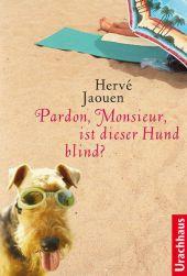 Hervé Jaouen Pardon, Monsieur, ist dieser Hund blind?