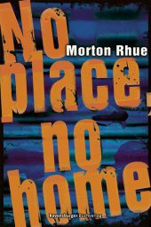 Morton Rhue No place no, home