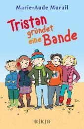 Marie-Aude Murail Tristan gründet eine Bande