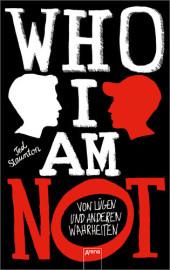 Ted Staunton - Who I am not: Von Lügen und anderen Wahrheiten
