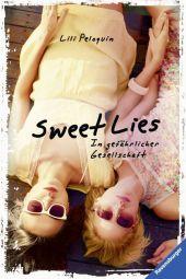 Lili Peloquin Sweet Lies: In gefährlicher Gesellschaft