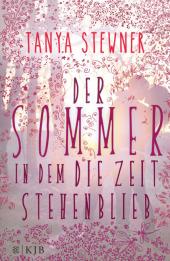 Tanya Stewner Der Sommer, in dem die Zeit stehenblieb