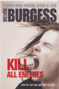 Melvin Burgess Kill all enemies
