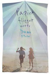 Dawn O'Porter - Papierfliegerworte