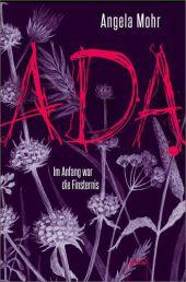 Angela Mohr Ada: Im Anfang war die Finsternis