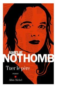 Amélie Nothomb Den Vater töten