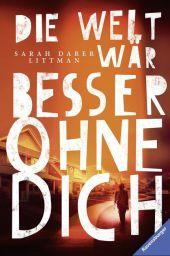Sarah Darer Littman Die Welt wär besser ohne dich