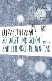 Elizabeth LaBan So wüst und schön sah ich noch keinen Tag
