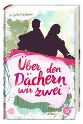 Angela Kirchner - Über den Dächern wir zwei