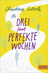 Christina Erbertz - Drei fast perfekte Wochen