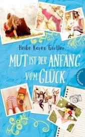 Heike Karen Gürtler - Mut ist der Anfang vom Glück