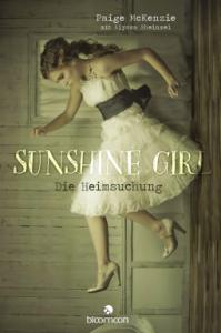 Paige McKenzie mit Alyssa Sheinmel Sunshine Girl Die Heimsuchung
