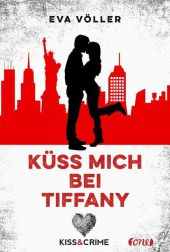 Eva Völler Kiss & Crime Küss mich bei Tiffany