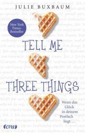 Julie Buxbaum - Tell me three things: Wenn das Glück in deinem Postfach liegt