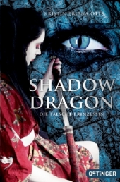Kristin Briana Otts - Shadow Dragon: Die falsche Prinzessin
