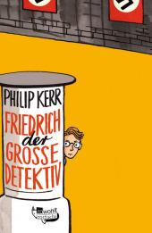 Philip Kerr - Friedrich der Große Detektiv