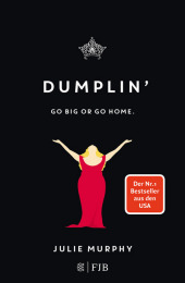 Julie Murphy - Dumplin': Go big or go home