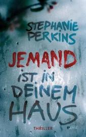 Stephanie Perkins - JEMAND ist in deinem Haus