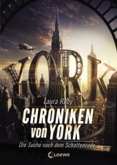 Laura Ruby - Chroniken von York: Die Suche nach dem Schattencode