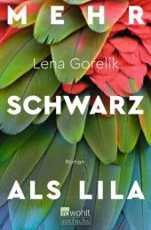Lena Gorelik - Mehr Schwarz als Lila