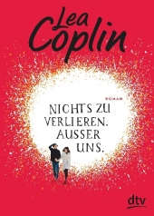 Lea Coplin - Nichts zu verlieren. Außer uns.