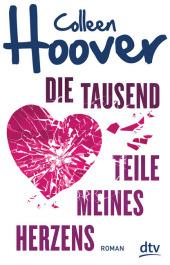 Colleen Hoover - Die tausend Teile meines Herzens