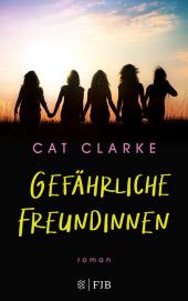 Cat Clarke Gefährliche Freundinnen