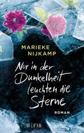 Marieke Nijkamp - Nur in der Dunkelheit leuchten die Sterne