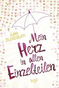 Julie Buxbaum - Mein Herz in allen Einzelteilen