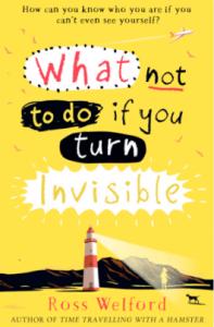 Ross Welford - Was du niemals tun solltest, wenn du unsichtbar bist