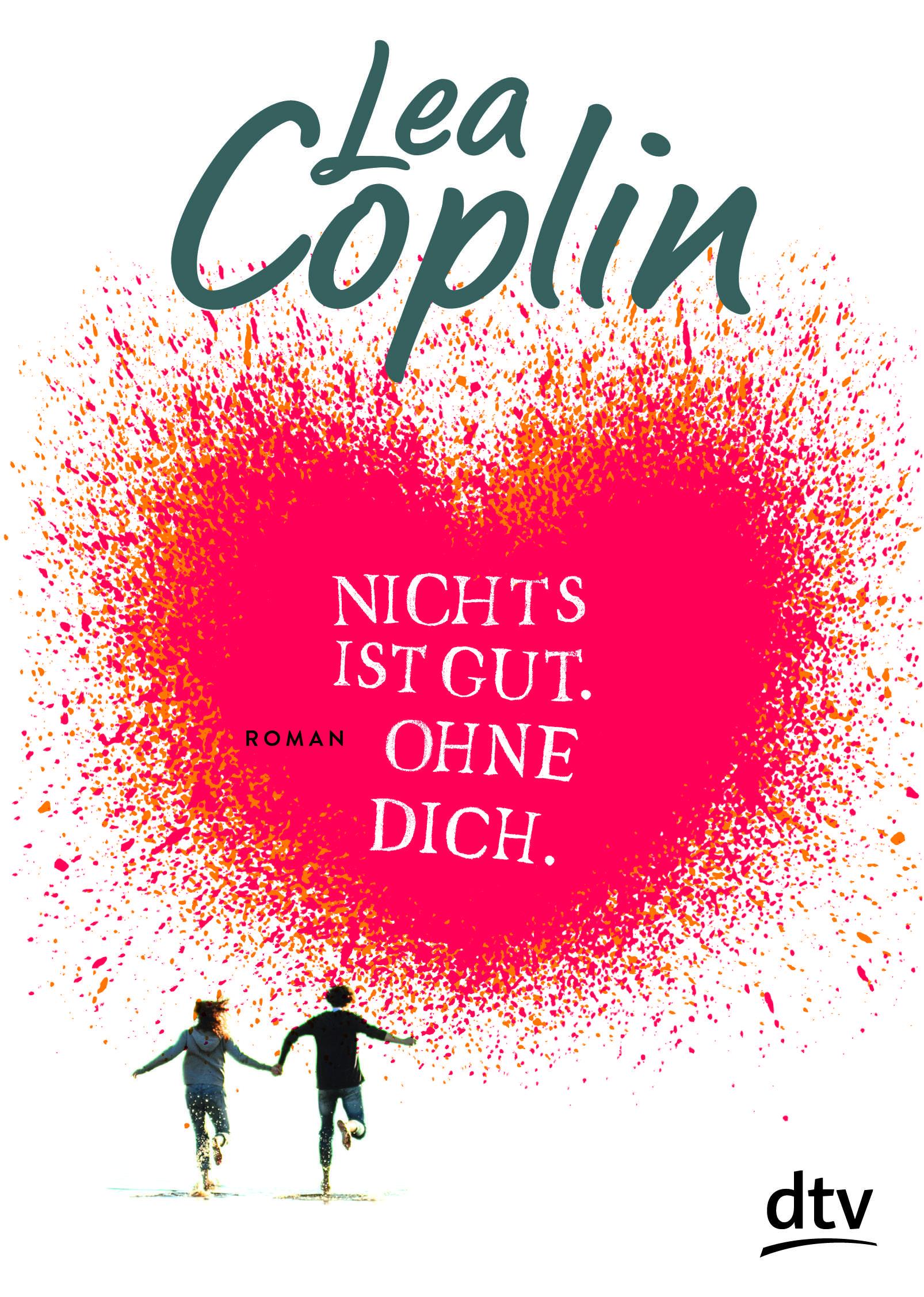 Lea Coplin Nichts ist gut. Ohne dich.
