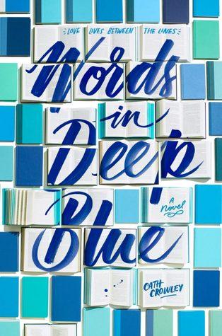 Cath Crowley - Das tiefe Blau der Worte